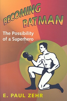 Becoming Batman By Zehr, E. Paul